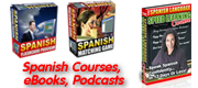 Spanish courses, ebooks, podcasts, flashcards